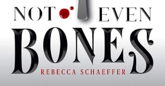 Not-even-bones-cover-schaeffer-530x277
